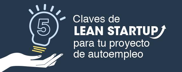 CINCO CLAVES DE LEAN STARTUP PARA TU PROYECTO DE AUTOEMPLEO