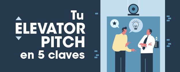 TU ELEVATOR PITCH EN 5 CLAVES