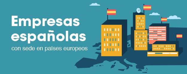 LISTADOS DE EMPRESAS ESPAÑOLAS CON SEDE EN PAÍSES EUROPEOS