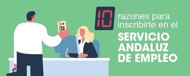 10 RAZONES PARA INSCRIBIRTE EN EL SERVICIO ANDALUZ DE EMPLEO