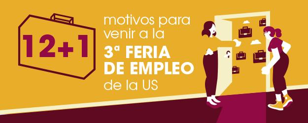 12+1 MOTIVOS PARA VENIR A LA III FERIA DE EMPLEO DE LA US