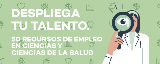 50 RECURSOS DE EMPLEO EN CIENCIAS Y CIENCIAS DE LA SALUD