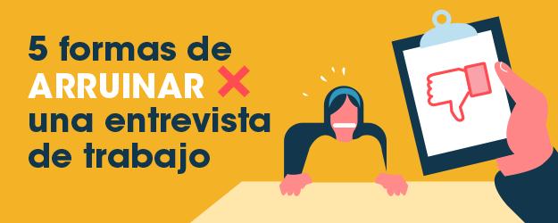 5 FORMAS DE ARRUINAR UNA ENTREVISTA DE TRABAJO