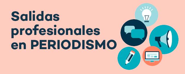 SALIDAS PROFESIONALES EN PERIODISMO