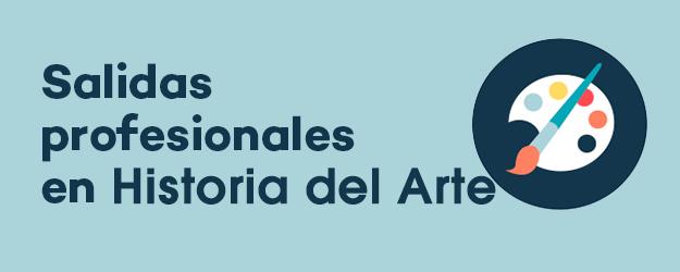 SALIDAS PROFESIONALES EN HISTORIA DEL ARTE