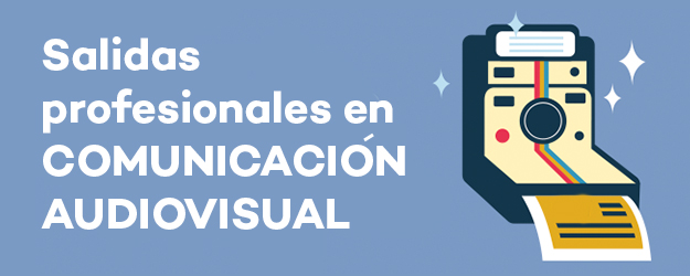 SALIDAS PROFESIONALES EN COMUNICACIÓN AUDIOVISUAL