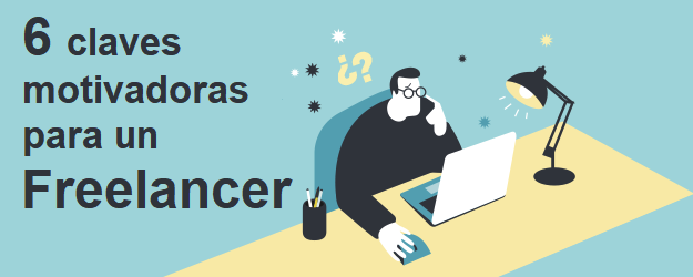 6 CLAVES MOTIVADORAS PARA UN FREELANCER