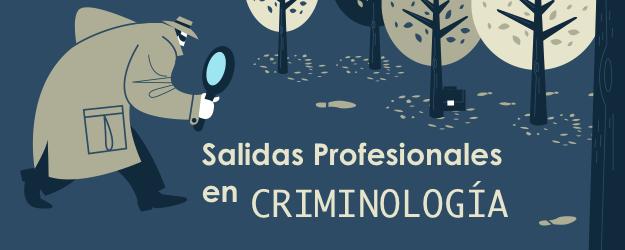 SALIDAS PROFESIONALES EN CRIMINOLOGÍA