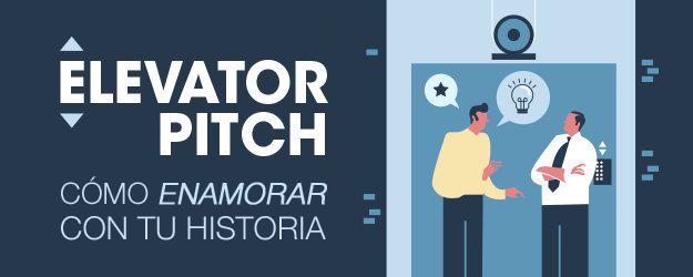 Elevator Pitch. Cómo enamorar con tu historia