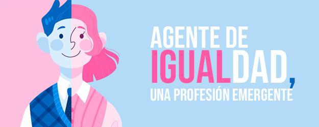 Agente de Igualdad, una profesión emergente