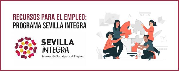 Recurso para El Empleo: Programa Sevilla Integra